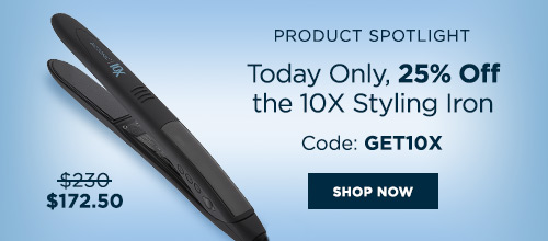 Product Spotlight: Today Only, 25% OFF the 10X Styling Iron | Code: GET10X | Shop Now