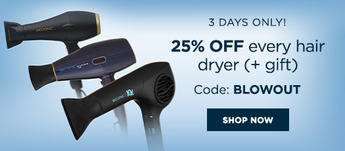 3 DAYS ONLY! 25% OFF every hair dryer (+ gift)   Code: BLOWOUT [SHOP NOW]